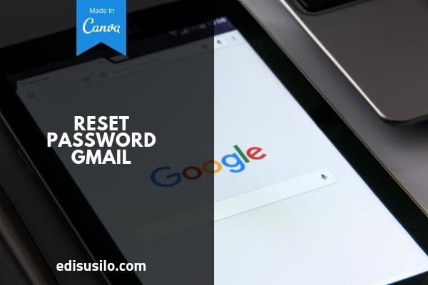 Reset Password Gmail Tanpa No HP Dan Email Pemulihan