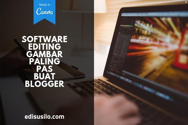 Software Editing Gambar Paling Pas Buat Blogger