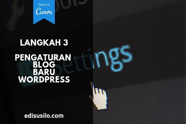 Pengaturan Blog Baru WordPress