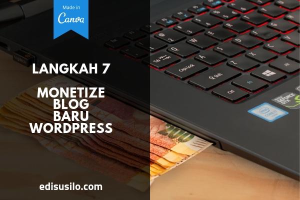Langkah 7: Monetize Blog Baru WordPress