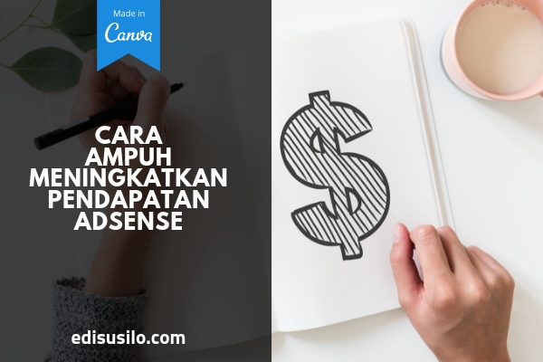 Cara Ampuh Meningkatkan Pendapatan Adsense