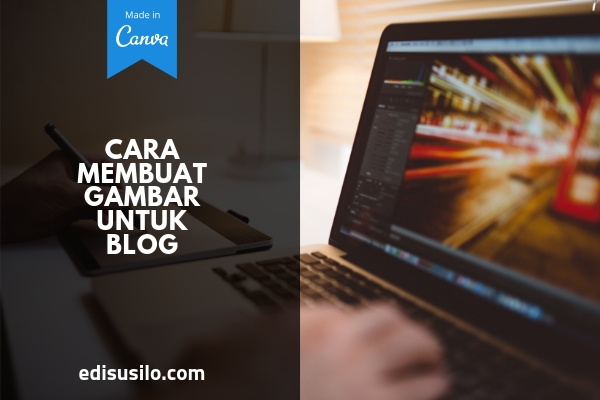 Cara Membuat Gambar Untuk Blog