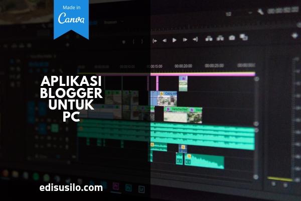Aplikasi Blogger Untuk PC
