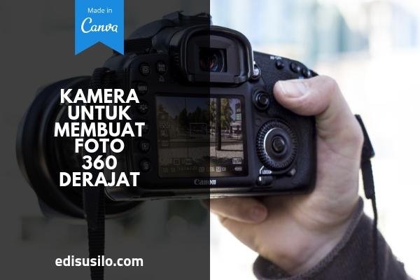 Kamera Untuk Membuat Foto 360 Derajat
