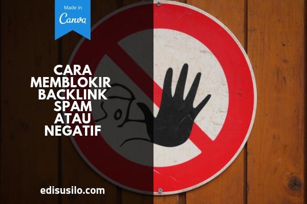 Cara Memblokir Backlink Spam Atau Negatif Dengan Disavow Links