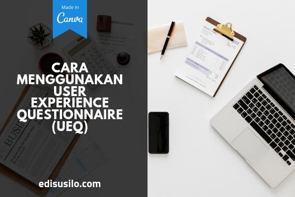 Cara Menggunakan User Experience Questionnaire (UEQ)
